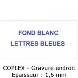 Fond blanc / Lettres bleues - Gravure Coplex endroit