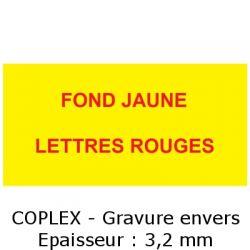Fond jaune / Lettres rouges - 3,2mm d'épaisseur - Gravure Coplex envers