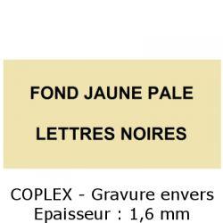 Fond Jaune pâle / Lettres Noires - 1,6mm d'épaisseur - Gravure Coplex envers